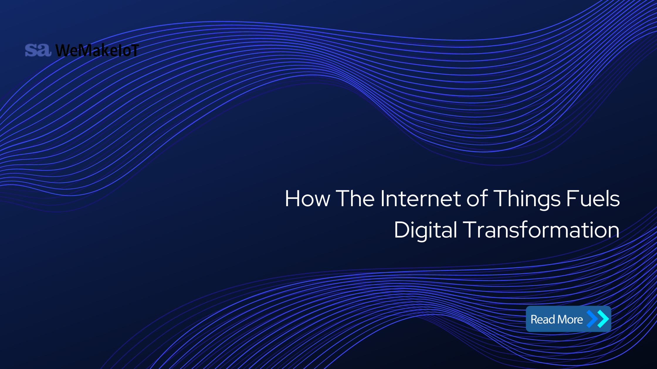 How The Internet of Things Fuels Digital Transformation